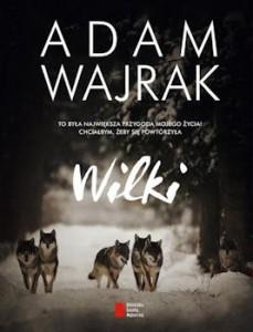 Recenzja książki Wilki - Adam Wajrak