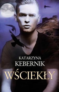 Recenzja książki Wściekły - Katarzyna Kebernik