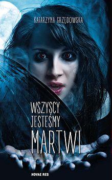 Recenzja książki Wszyscy jesteśmy martwi - Katarzyna Grzędowska