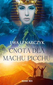 Recenzja książki Cnota dla Machu Picchu - Ewa Lenarczyk