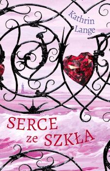 Recenzja książki Serce ze szkła. Tom 1 - Kathrin Lange