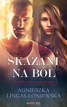 Recenzja książki Skazani na ból - Agnieszka Lingas-Łoniewska