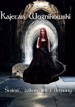 Recenzja książki Śmierć, zakon, jeż i demony - Kajetan Woźnikowski