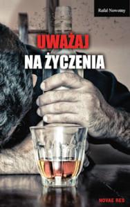 Recenzja książki Uważaj na życzenia - Rafał Nowotny
