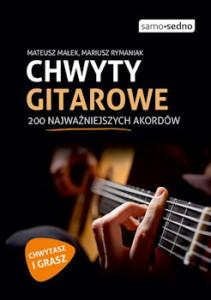 Recenzja książki Chwyty Gitarowe - 200 Najważniejszych Akordów - Mateusz Małek, Mariusz Rymaniak