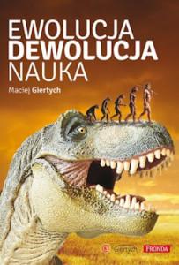 Recenzja książki Ewolucja, dewolucja, nauka - Maciej Giertych