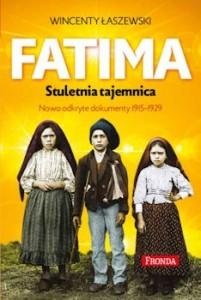 Recenzja książki Fatima. Stuletnia tajemnica - Wincenty Łaszewski