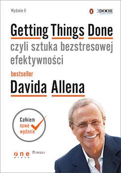Recenzja książki Getting Things Done, czyli sztuka bezstresowej efektywności. Wydanie II - David Allen