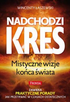 Recenzja książki Nadchodzi Kres - Wincenty Łaszewski