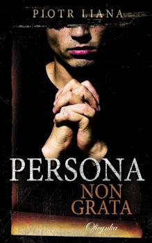 Recenzja książki Persona non grata - Piotr Liana
