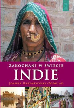 Recenzja książki Zakochani w świecie. Indie - Joanna Grzymkowska-Podolak
