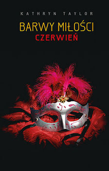 Recenzja książki Barwy Miłości. Czerwień - Kathryn Taylor