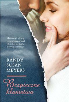 Recenzja książki Bezpieczne kłamstwa - Randy Susan Meyers