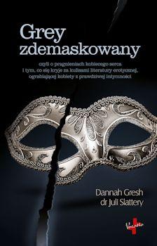 Recenzja książki Grey zdemaskowany - Dannah Gresh, dr Juli Slattery