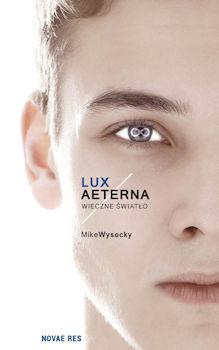 Recenzja książki Lux Aeterna Wieczne Światło - Mike Wysocky