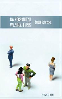 Recenzja książki Na pograniczu wczoraj i dziś - Beata Kałuszka