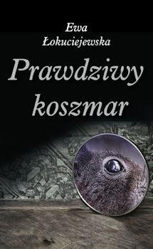 Recenzja książki Prawdziwy koszmar - Ewa Łokuciejewska