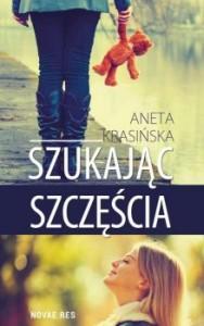 Recenzja książki Szukając szczęścia - Aneta Krasińska