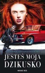 Recenzja książki Jesteś moja, dzikusko - Agnieszka Lingas-Łoniewska