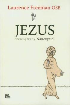 Recenzja książki Jezus - wewnętrzny Nauczyciel - Laurence Freeman OSB