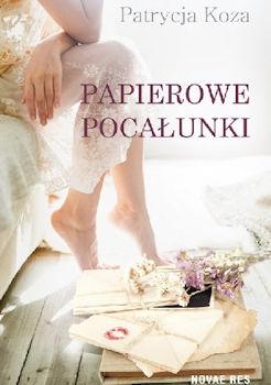 Recenzja książki Papierowe pocałunki - Patrycja Koza