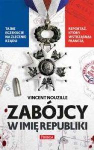 Recenzja książki Zabójcy w imię Republiki - Vincent Nouzille