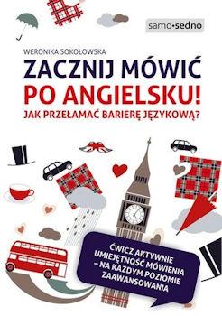 Recenzja książki Zacznij mówić po angielsku! Jak przełamać barierę językową? - Weronika Sokołowska