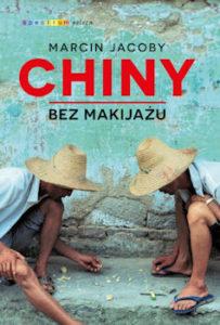 Recenzja książki Chiny bez makijażu - Marcin Jacoby
