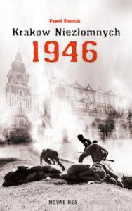 Recenzja książki Kraków niezłomnych 1946 - Paweł Słomiak