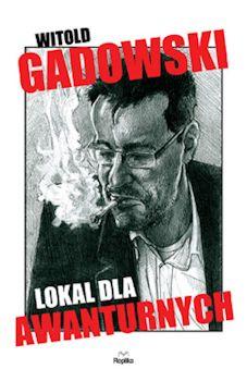 Recenzja książki Lokal dla awanturnych - Witold Gadowski