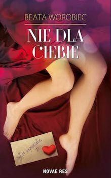 Recenzja książki Nie dla Ciebie - Beata Worobiec