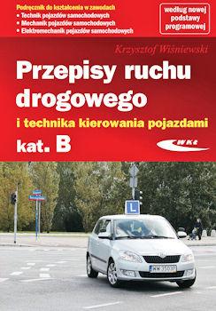 Recenzja książki Przepisy ruchu drogowego i technika kierowania pojazdami kategorii B - Krzysztof Wiśniewski