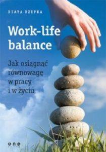 Recenzja książki Work-life balance. Jak osiągnąć równowagę w pracy i w życiu - Beata Rzepka