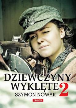 Recenzja książki Dziewczyny Wyklęte 2 - Szymon Nowak