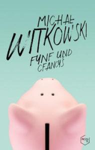 Recenzja książki Fynf und cfancyś - Michał Witkowski