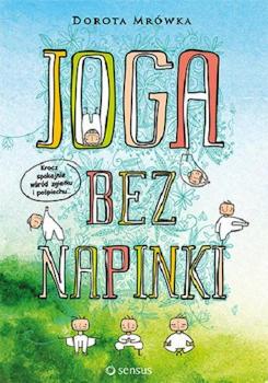 Recenzja książki Joga bez napinki - Dorota Mrówka
