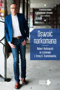 Recenzja książki Oswoić narkomana - Robert Rutkowski, Irena Stanisławska
