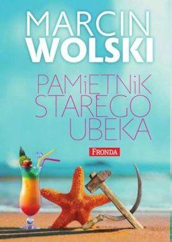 Recenzja książki Pamiętnik starego ubeka - Marcin Wolski