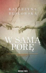 Recenzja książki W samą porę - Katarzyna Busłowska