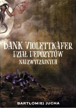 Recenzja książki Bank Violettkäfer. Dział depozytów nadzwyczajnych - Bartłomiej Jucha