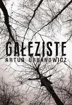 Gałęziste – Artur Urbanowicz