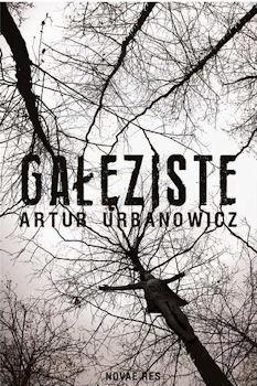 Recenzja książki Gałęziste - Artur Urbanowicz