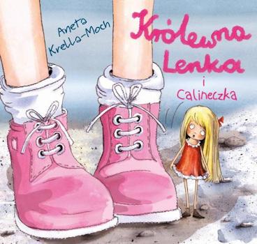 Recenzja książki Królewna Lenka i Calineczka - Aneta Krella-Moch