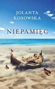 Recenzja książki Niepamięć - Jolanta Kosowska