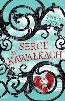 Recenzja książki Serce w kawałkach - Kathrin Lange