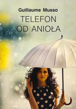 Recenzja książki Telefon od anioła - Guillaume Musso