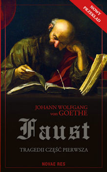Recenzja książki Faust. Tragedii część pierwsza - Johann Wolfgang von Goethe