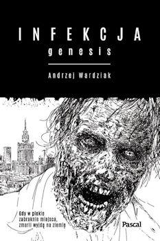 Recenzja książki Infekcja. Genesis - Andrzej Wardziak