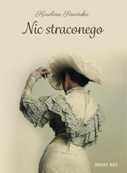 Recenzja książki Nic straconego - Karolina Sowińska