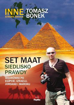 Recenzja książki Set Maat - siedlisko prawdy. Wędrówki po Egipcie, Izraelu, Jordanii i Maroku - Tomasz Bonek